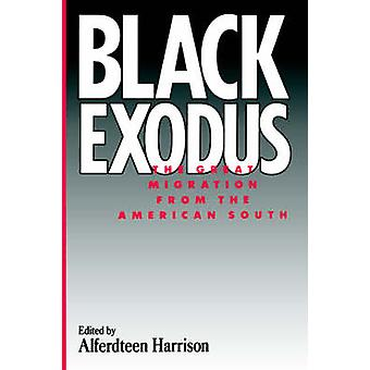 Black Exodus The Great Migration from the American South by Harrison & Alferdteen