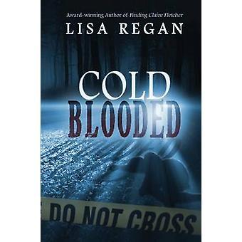 ColdBlooded by Regan & Lisa