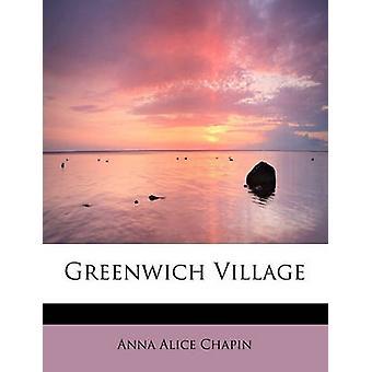 Greenwich Village by Chapin & Anna Alice