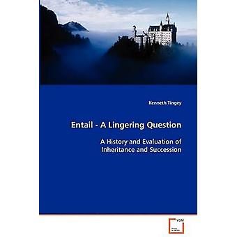 Entail  A Lingering Question by Tingey & Kenneth