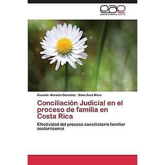 Conciliacion Judicial En El Proceso de Familia En Costa Rica por Morales Gonzalez Guisella