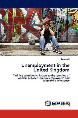 UnemployHommest in the United Kingdom by Hill & Peter