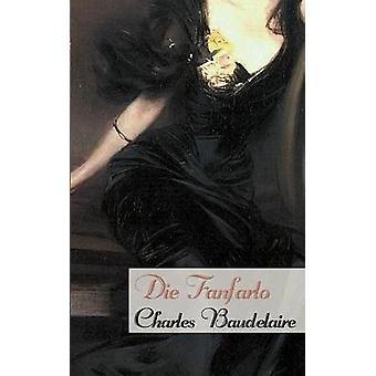 Die Fanfarlo by Baudelaire & Charles P.