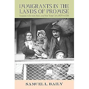 Immigrants in the Lands of Promise: Italians in Buenos Aires and New York City, 1870 - 1914