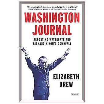 Washington Journal: Reporting Watergate and Richard Nixon's Downfall