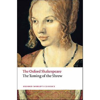 The Taming of the Shrew - The Oxford Shakespeare by William Shakespear