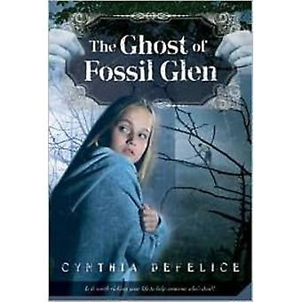 The Ghost of Fossil Glen by Cynthia C DeFelice - 9780312602130 Book