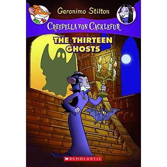 The Thirteen Ghosts by Geronimo Stilton - 9780545307420 Book