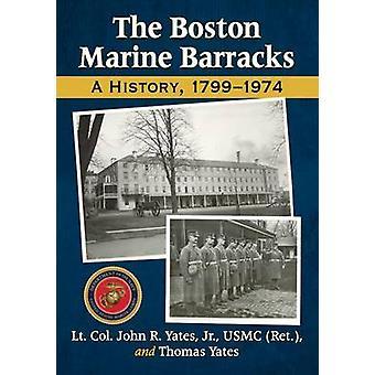 La caserne marine de Boston-une histoire-1799-1974 par John R. Yates-