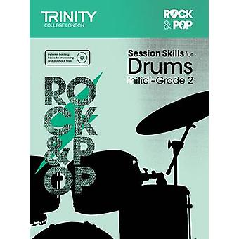 Session Skills for Drums Initial-Grade 2 by Trinity College London -