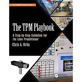 The TPM Playbook - A Step-by-Step Guideline for the Lean Practitioner
