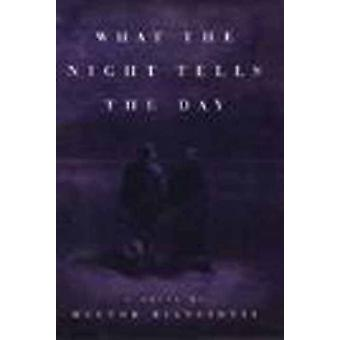 What the Night Tells the Day - A Novel by Hector Bianciotti - Octavio