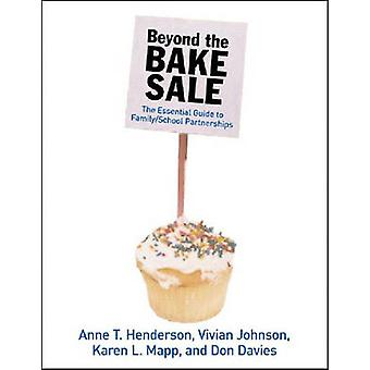 Beyond the Bake Sale - The Essential Guide to Family / School Partners