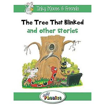 The Tree That Blinked and Other Stories - Jolly Phonics Readers by Sar