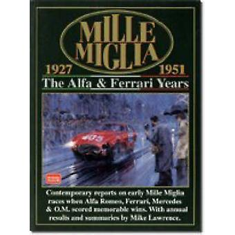 Mille Miglia - 1927-51 - The Alpha and Ferrari Years by R. M. Clarke -