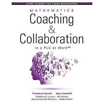 Mathematics Coaching an Collaboration in a Plc at Work(tm) - (Leading