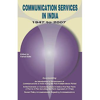 Communication Services in India - 1947-2007 by Vishal Sethi - 9788177