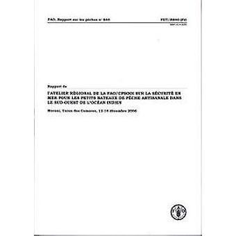 Rapport de L'Atelier Regional de La Fao/Cpsooi Sur La Securite En Mer