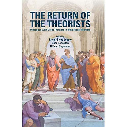 The Return of the Theorists  Dialogues with Great Thinkers in International Relations