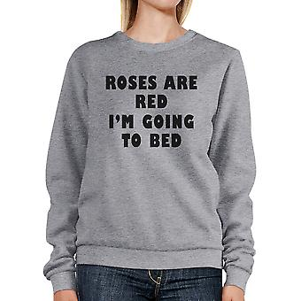 Roses Red I'm Going Unisex Cute Graphic Sweatshirt For Sleep Lovers