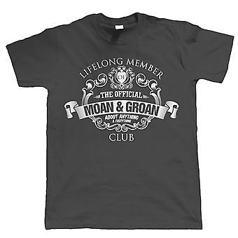 Vectorbomb, Lifelong Member of The Moan & Groan Club,  Mens Funny T Shirt (S to 5XL)