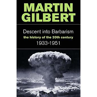 The Descent into Barbarism - the History of the 20th Century - 1933-19