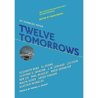 Twelve Tomorrows by Twelve Tomorrows - 9780262535427 Book