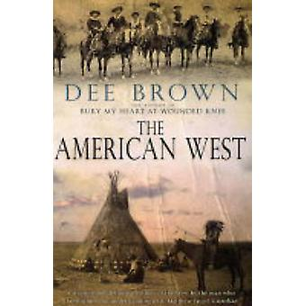 The American West by Dee Brown - 9780743490108 Book