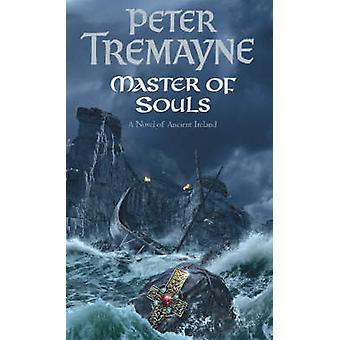 Maestro de almas por Peter Tremayne - libro 9780755302284