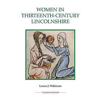 Women in Thirteenth-Century Lincolnshire by Louise J. Wilkinson - 978