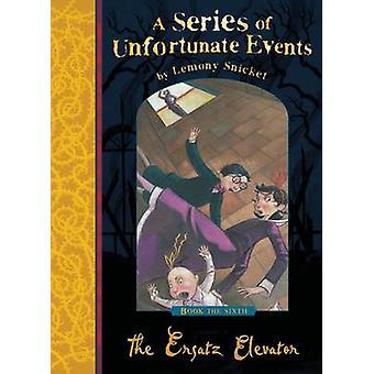 The Ersatz Elevator by Lemony Snicket - 9781405266123 Book