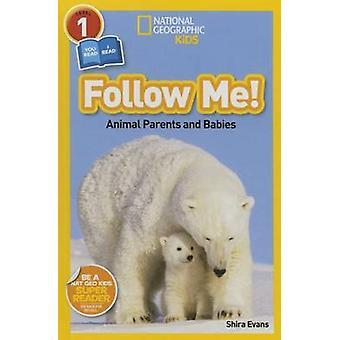 Follow Me! - Animal Parents and Babies by Shira Evans - 9781426323485