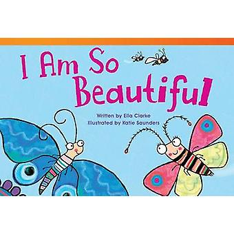 I Am So Beautiful by Ella Clarke - Katie Saunders - 9781433354854 Book