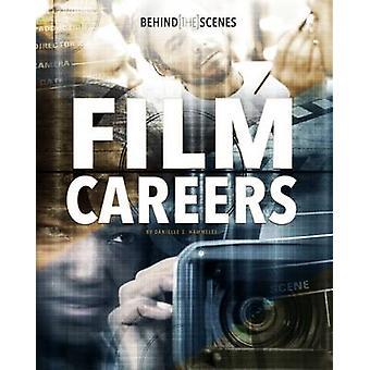 Behind-the-Scenes Film Careers by Danielle S. Hammelef - 978147473814