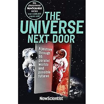 The Universe Next Door - A Journey Through 55 Parallel Worlds and Poss