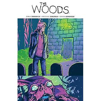 The Woods - Vol. 5 by Michael Dialynas - James Tynion - Josan Gonzalez