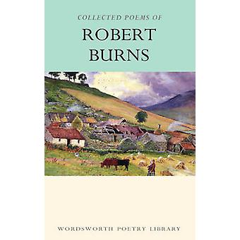 The Collected Poems of Robert Burns (New edition) by Robert Burns - T