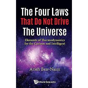 Fyra lagar som gör inte Drive universum - - elementen i Thermodyn