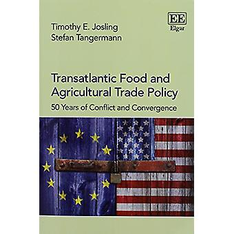Transatlantic Food and Agricultural Trade Policy - 50 Years of Conflic