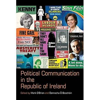 Political Communication in the Republic of Ireland by Mark OBrien