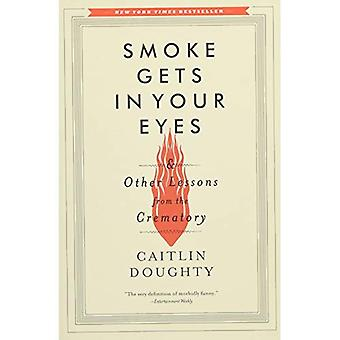 Smoke Gets in Your Eyes: E outras lições com o crematório
