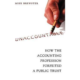 Oansvariga: Hur revisionsbranschen förverkade en allmänhetens förtroende