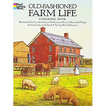Old-Fashioned Farm Life Colouring Book: Nineteenth-Century Activities on the Firestone Farm at Greenfield Village