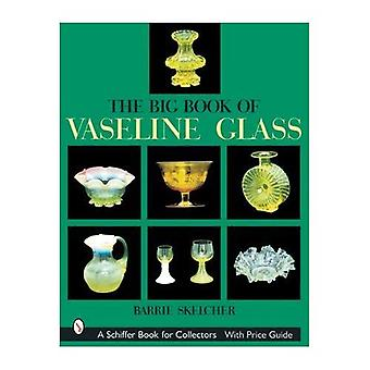 Il grande libro di vaselina vetro (Schiffer libro per collezionisti).