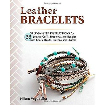 Leather Bracelets: Step-by-Step Instructions for 33 Leather Cuffs, Bracelets and Bangles with Knots, Beads, Buttons...