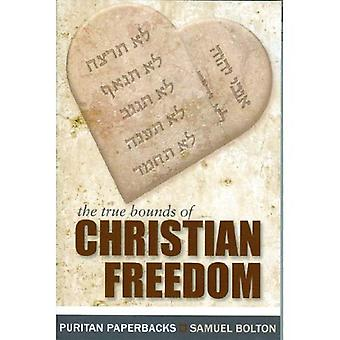 True Bounds of Christian Freedom (Puritan Paperbacks)
