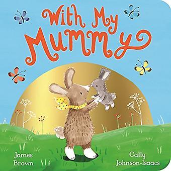 Avec My Mummy [cartonné]