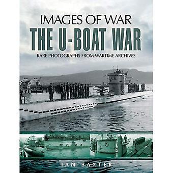 La guerre des u-boot (Images de la guerre)