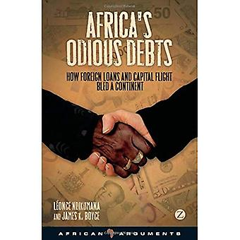 Africa's Odious Debts: How Foreign Loans and Capital Flight Bled a Continent - African Arguments