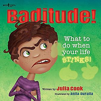 Baditude!: What To Do When Your Life Stinks (Responsible Me!)